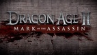 Dragon Age II – Mark of the Assassin (2011)