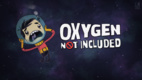 Oxygen Not Included (2017)