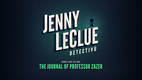Jenny LeClue – Detectivu: The Journal of Professor Zazer (2015)