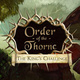 Order of the Thorne: The King's Challenge (2016)